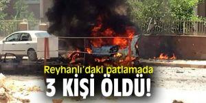 Reyhanlı'daki patlamada 3 kişi öldü!