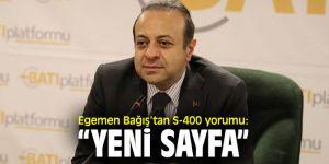 """Egemen Bağış'tan S-400 yorumu: """"Yeni sayfa"""""""