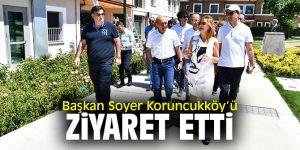 Başkan Soyer Koruncukköy'ü ziyaret etti