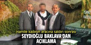 Hamile kadının aracına saldırı sonrası Seydioğlu Baklava'dan açıklama