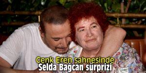 Cenk Eren sahnesinde Selda Bağcan sürprizi