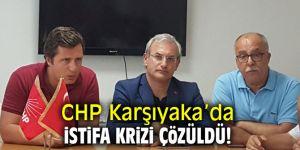 CHP Karşıyaka'da istifa krizi çözüldü