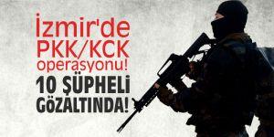 İzmir'de PKK/KCK operasyonu! Çok sayıda şüpheli gözaltında!