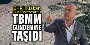 CHP'li Bakan Buca Metrosu'nu TBMM gündemine taşıdı