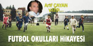 """""""Futbol okulları hikayesi!"""" Arif Çayan yazdı..."""