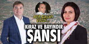 """""""Kiraz ve Bayındır şansı"""" Arif Çayan yazdı..."""