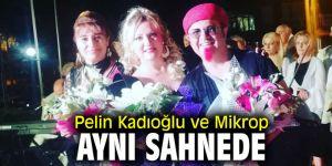 Pelin Kadıoğlu ve Mikrop aynı sahnede