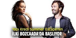 Yapı Kredi Summer Escape başlıyor!