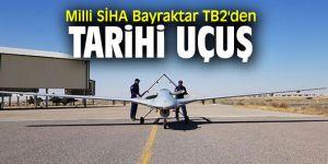 Milli SİHA Bayraktar TB2'den tarihi uçuş