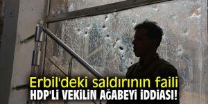 Erbil'deki saldırının faili HDP 'li vekilin ağabeyi iddiası!