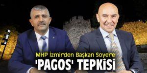 MHP İzmir'den Başkan Soyer'e 'PAGOS' tepkisi