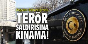 Dışişleri Bakanlığı'ndaterör saldırısına kınama!