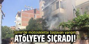 İzmir'de motosiklette başlayan yangın atölyeye sıçradı!