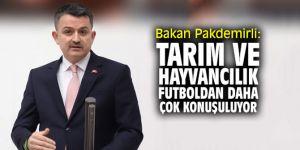 """Bakan Pakdemirli: """"Tarım ve hayvancılık futboldan daha çok konuşuluyor"""""""