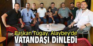Başkan Tugay Alaybey'de vatandaşı dinledi
