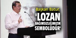 """Başkan Batur, """"Özgürlük ve bağımsızlık bizim karakterimizdir"""""""