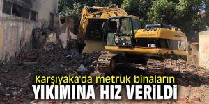 Karşıyaka'da metruk binaların yıkımına hız verildi