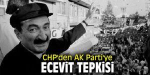 CHP'den AK Parti'ye Ecevit tepkisi