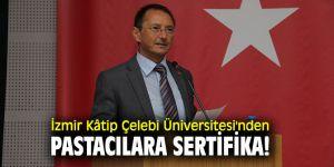 İzmir Kâtip Çelebi Üniversitesi'nden pastacılara sertifika!