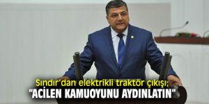 CHP'li Sındır, elektrikli traktör ile ilgili soru işaretlerini Meclis gündemine taşıdı!