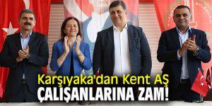 Karşıyaka Belediyesi'nden Kent AŞ çalışanlarına zam!