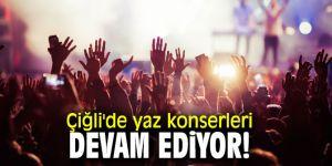Çiğli'de yaz konserleri devam ediyor!