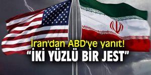 """İran'dan ABD'ye yanıt! """"İki yüzlü bir jest"""""""