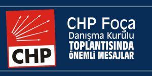CHP Foça Danışma Kurulu toplantısında önemli mesajlar