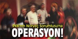 PKK'nın Norveç Sorumlusu'na operasyon!