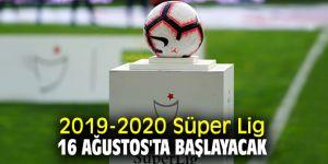 2019-2020 Süper Lig 16 Ağustos'ta başlayacak