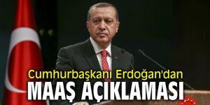 Cumhurbaşkanı Erdoğan'dan maaş açıklaması