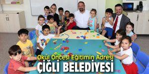Çiğli'de okul öncesinde kaliteli eğitim!