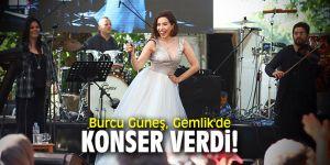 Burcu Güneş, Gemlik'de konser verdi!