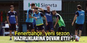 Fenerbahçe, yeni sezon hazırlıklarına devam etti!
