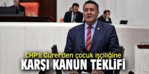 CHP'li Gürer'den çocuk işçiliğine karşı TBMM'ye yeni Yasa Teklifi!