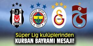 Süper Lig kulüplerindenKurban Bayramı mesajı!