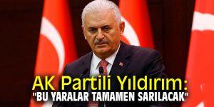 """AK Partili Yıldırım: """"Bu yaralar tamamen sarılacak"""""""