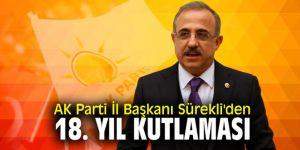 AK Parti İl Başkanı Sürekli'den 18. yıl kutlaması