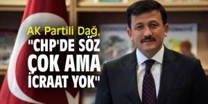 """AK Partili Dağ, """"Biz hep yapıcı eleştiri noktasında olacağız"""""""