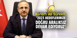 """Kerem Ali Sürekli, """"2023 hedeflerimize doğru aralıksız devam ediyoruz"""""""