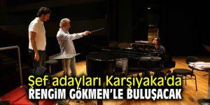 Şef adayları Karşıyaka'da Rengim Gökmen'le buluşacak