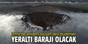 İzmir'de aniden oluşan dev düdenler yeraltı barajı olacak