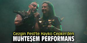 Gezgin Fest'te Hayko Cepkin'den muhteşem performans