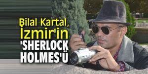 Bilal Kartal, İzmir'in 'Sherlock Holmes'ü