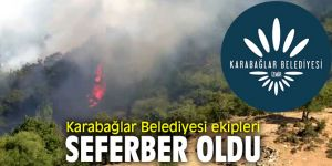Karabağlar Belediyesi yangınsöndürme çalışmalarına destek verdi!