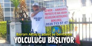 Bayram Akbaş'ın adalet ve demokrasi yolculuğu başlıyor