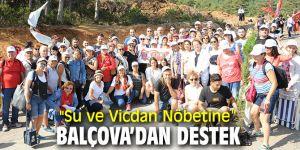 """""""Su ve Vicdan Nöbetine"""" Balçova'dan destek"""