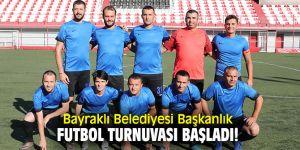 Bayraklı Belediyesi Başkanlık Futbol Turnuvası başladı!