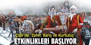 """""""Zafer, Barış ve Kurtuluş"""" etkinlikleri Çiğli'de düzenlenecek!"""