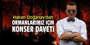 Hakan Doğanay'dan ormanlarımız için konser daveti!